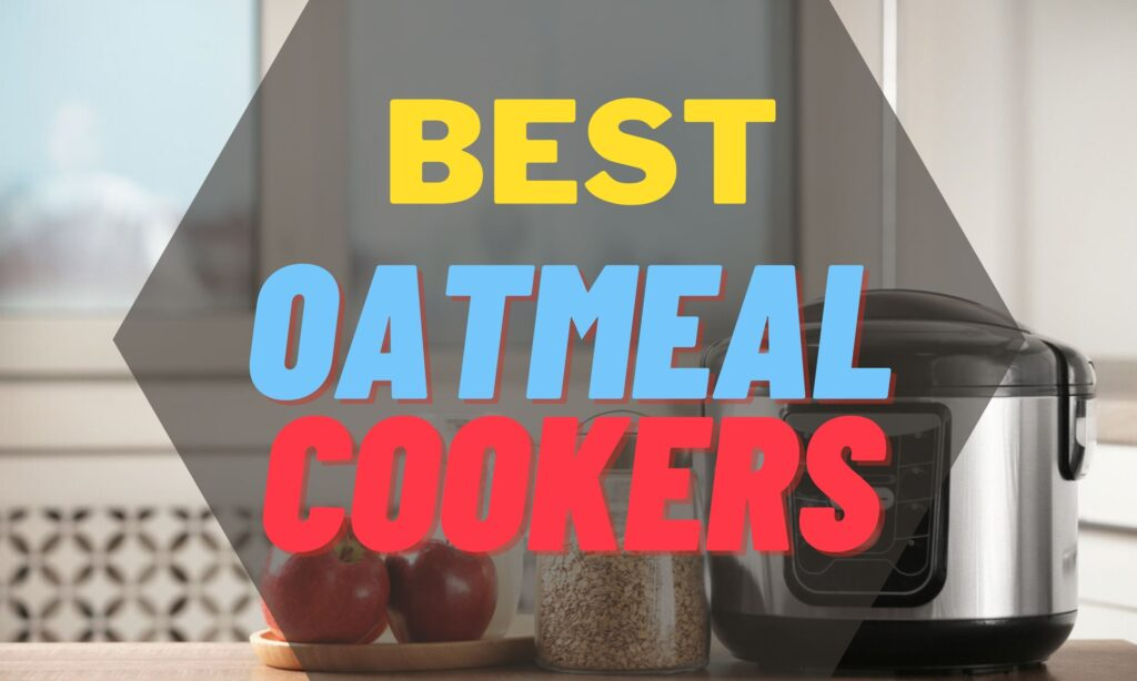 best oatmeal cooker