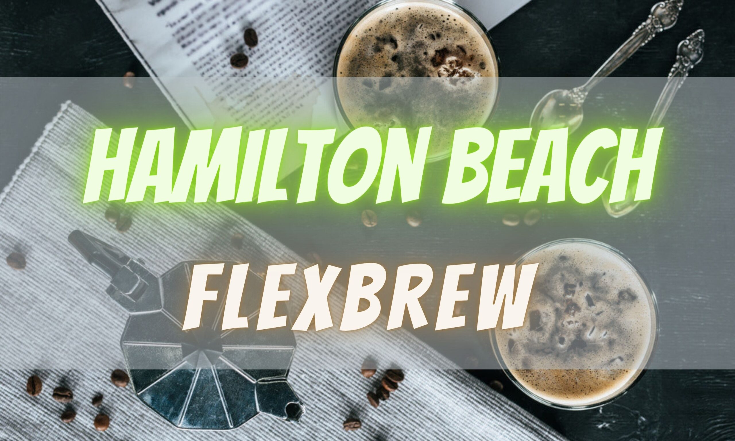 Hamilton Beach Flexbrew Feature Image
