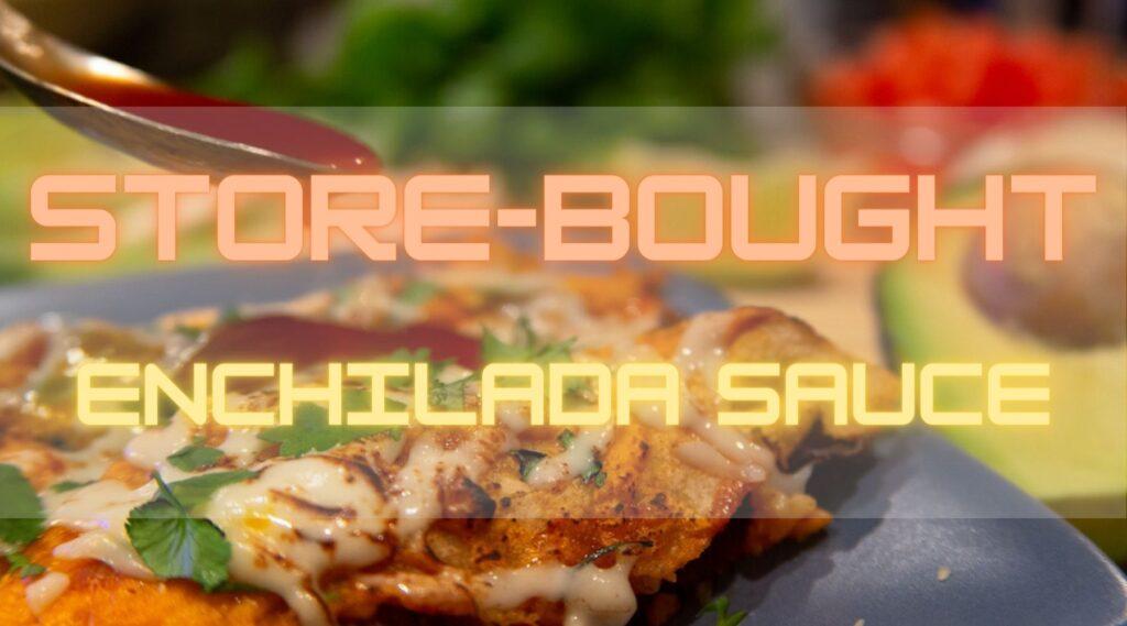 Best Store-Bought Enchilada Sauce