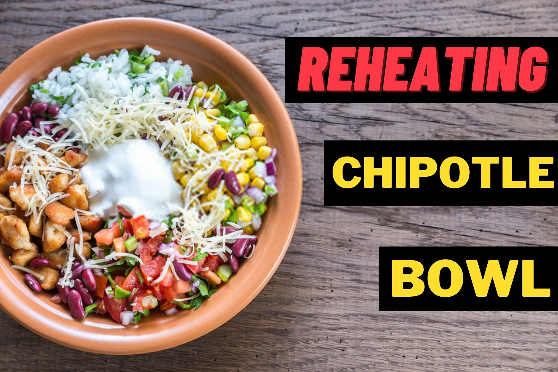 How to reheat chipotle bowl