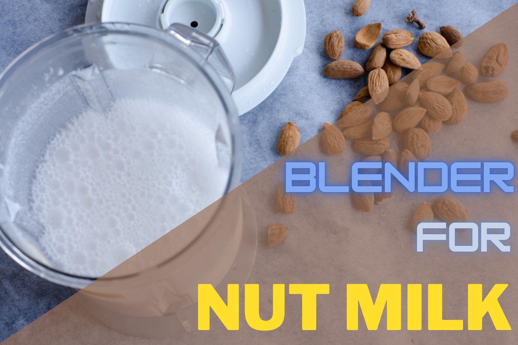 Best Blender For Nut Milk
